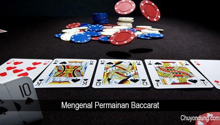 Mengenal Permainan Baccarat