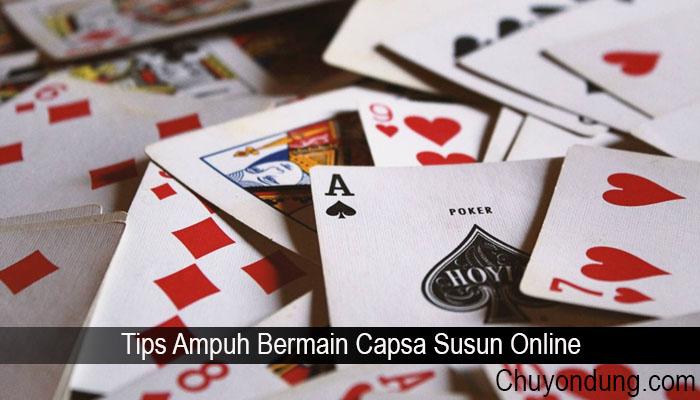 Tips Ampuh Bermain Capsa Susun Online