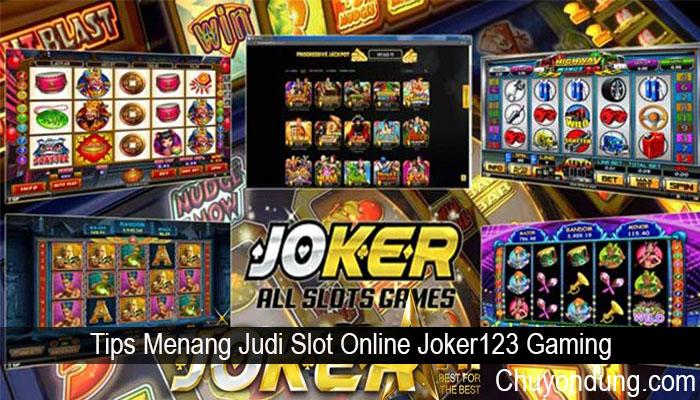 Tips Menang Judi Slot Online Joker123 Gaming