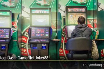 Strategi Dasar Game Slot Joker88