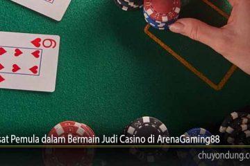 Siasat Pemula dalam Bermain Judi Casino di ArenaGaming88