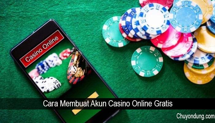 Cara Membuat Akun Casino Online Gratis