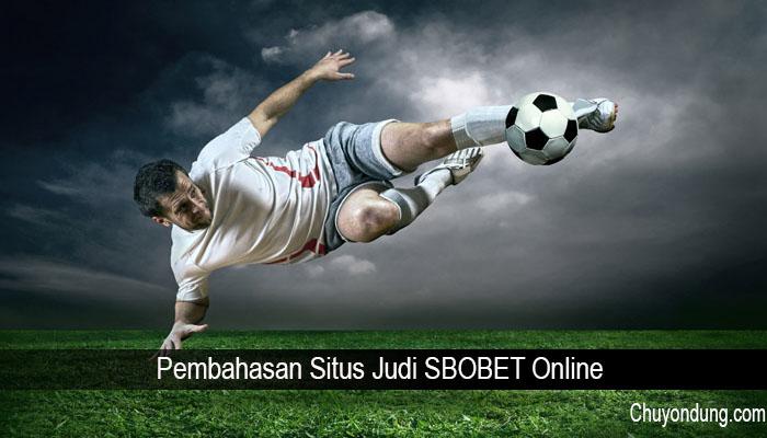 Pembahasan Situs Judi SBOBET Online