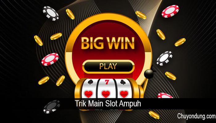 Trik Main Slot Ampuh